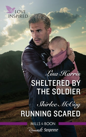 Sheltered by the Soldier/Running Scared