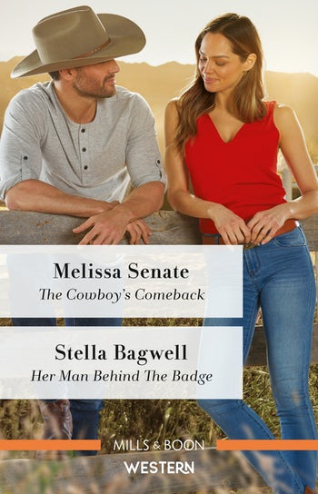 The Cowboy's Comeback/Her Man Behind the Badge