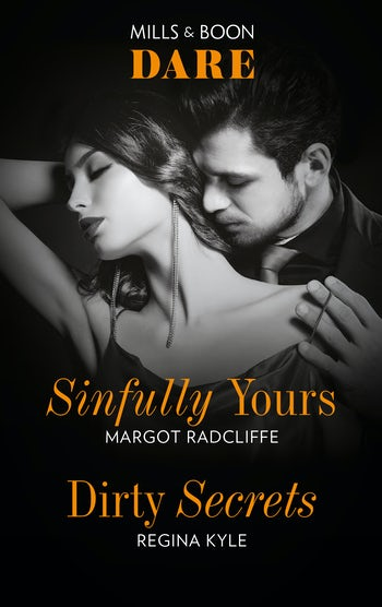 Sinfully Yours/Dirty Secrets