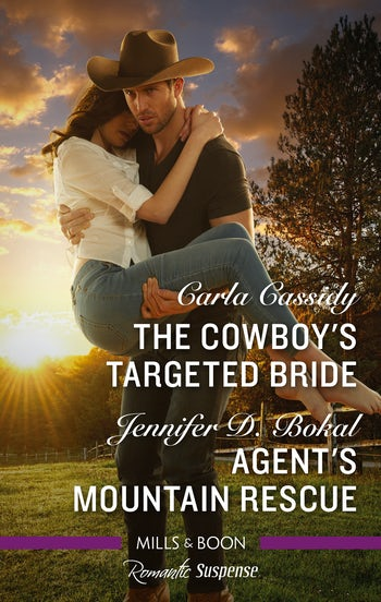 The Cowboy's Targeted Bride/Agent's Mountain Rescue