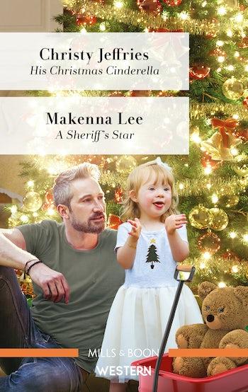 His Christmas Cinderella/A Sheriff's Star